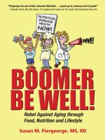 Cover for 'Boomer Be Well! Rebel Against Aging through Food, Nutrition and Lifestyle'