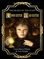 Cover for 'Good Sister, Bad Sister: Heart of the Staff'