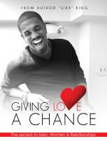 Cover for 'Giving Love A Chance: The Secrets To Men, Women & Relationships'