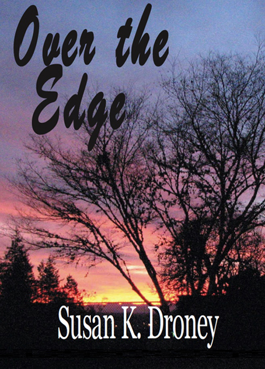 Susan K. Droney - Over the Edge