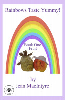Cover for 'Rainbows Taste Yummy! Book One'