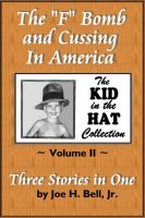 "Cover for 'The ""F"" Bomb and Cussing in America (The Kid in the Hat Collection, Volume 2)'"