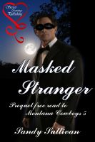 Cover for 'Masked Stranger (Prequel free read to Montana Cowboys 5)'