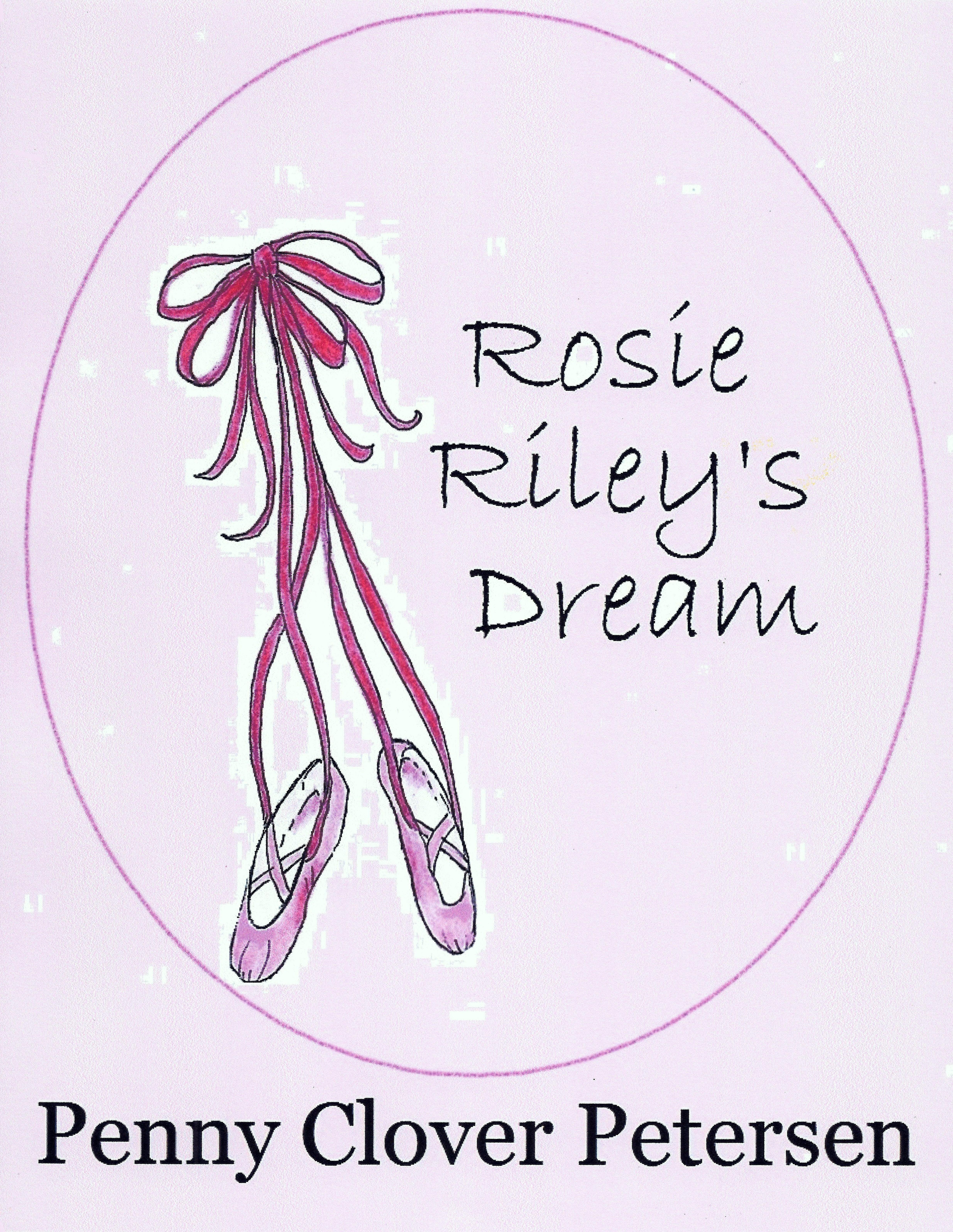 Penny Clover Petersen - Rosie Riley's Dream