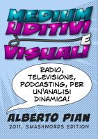 Cover for 'Medium Uditivi e Medium Visuali. Radio, Televisione, Podcasting: per un'Analisi Dinamica'