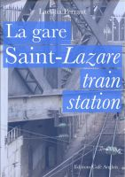 Cover for 'La Gare Saint-Lazare, Saint-Lazare Train Station'