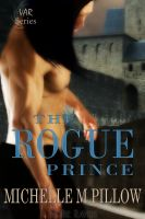 Cover for 'The Rogue Prince (Lords of the Var 4)'