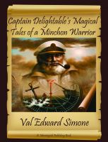 Cover for 'Captain Delightable's Magical Tales of a Minchon Warrior'