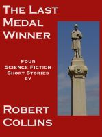 Cover for 'The Last Medal Winner: Four Science Fiction War Stories'