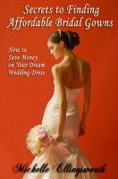Cover for 'Secrets to Finding Affordable Bridal Gowns: How to Save Money on Your Dream Wedding Dress'