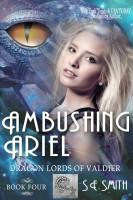 S. E. Smith - Ambushing Ariel: Dragon Lords of Valdier Book 4