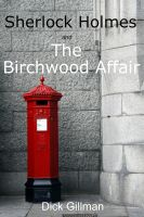 Cover for 'Sherlock Holmes and The Birchwood Affair'