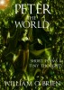 Peter - The World (Peter: A Darkened Fairytale): Short Poems & Tiny Thoughts - Vol 1 by William O'Brien