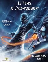 Cover for 'Le temps de l'accomplissement, Tome 1'