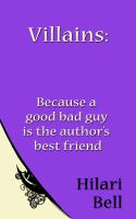 Cover for 'Villains: Because a good bad guy is the author's best friend'