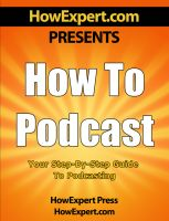 Cover for 'How to Podcast - Your Step-By-Step Guide to Podcasting'