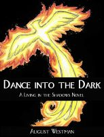 Cover for 'Dance Into the Dark: A Living in the Shadows Novel'