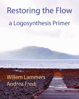 Cover for 'Restoring the Flow – a Primer of Logosynthesis'