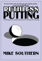 Cover for 'Ruthless Putting'