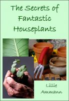 Cover for 'The Secrets of Fantastic Houseplants'