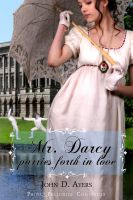 Cover for 'Mr. Darcy Parries Forth in Love'