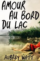 Cover for 'Amour Au Bord du Lac'