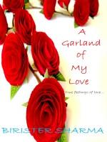 A Garland of My Love…… True feelings of love…