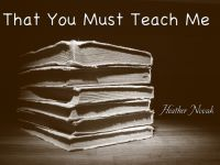 Cover for 'That You Must Teach Me'