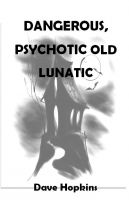 Cover for 'Dangerous, Psychotic Old Lunatic'