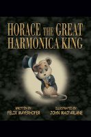 Cover for 'Horace the Great Harmonica King'
