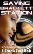 Saving Brackett Station by L Frank Turovich