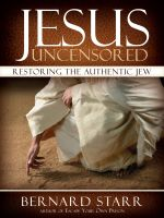 Cover for 'Jesus Uncensored: Restoring the Authentic Jew'