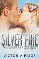 Victoria Paige - Silver Fire an extended epilogue