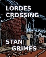 Cover for 'Lordes Crossing'