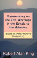 Cover for 'Commentary on the Five Warnings in the Epistle to the Hebrews (Based on Andrew Murray's Designation)'