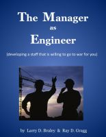 Cover for 'The Manager as Engineer  (developing a staff that is willing to go to war for you)'