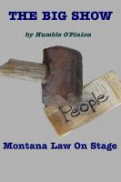 Cover for 'The Big Show: Montana Law on Stage'