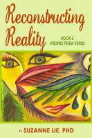 Cover for 'Reconstructing Reality Book Two of Visions from Venus'