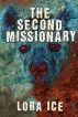 The Second Missionary by Lora Ice