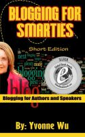 Cover for 'Blogging For Smarties Short Edition Blogging for Authors and Speakers'