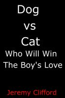 Cover for 'Dog vs Cat - Who Will Win The Boy's Love'
