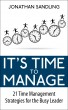 It's Time to Manage: 21 Time Management Strategies for the Busy Leader by Jonathan Sandling