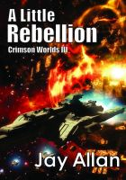 Cover for 'A Little Rebellion (Crimson Worlds III)'