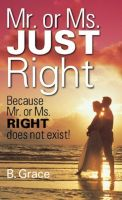 Cover for 'Mr. or Ms. JUST Right'