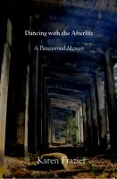 Cover for 'Dancing with the Afterlife: A Paranormal Memoir'