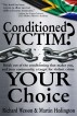Conditioned Victim? Your Choice by Martin Hedington