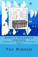 Cover for 'Emma's Gossamer Dreams-Nurse Hal Among The Amish-Book 5'