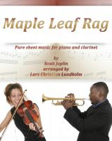 Cover for 'Maple Leaf Rag Pure sheet music for piano and clarinet by Scott Joplin arranged by Lars Christian Lundholm'