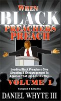 Cover for 'When Black Preachers Preach Volume 1'