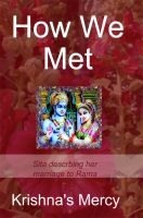Cover for 'How We Met: Sita Describing Her Marriage to Rama'
